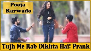 Tujh Me Rab Dikhta Hai | Prank on Cute Girls - ...