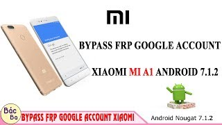 Bypass FRP Google Account XIAOMI MI A1 ANDROID 7.1.2