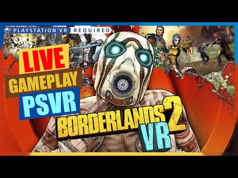 LIVE | Borderlands 2 VR | PSVR Gameplay