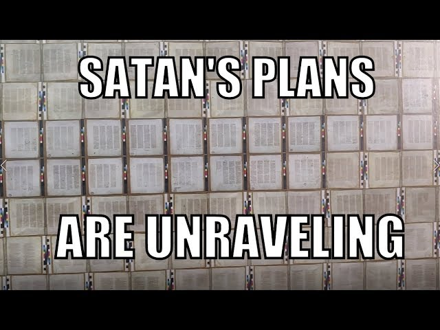 Satan's Plans Are Unraveling