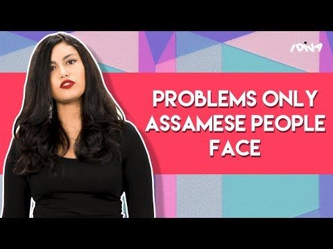 iDIVA - Problems Only Assamese People Face | Things You'll Get If You're From Assam