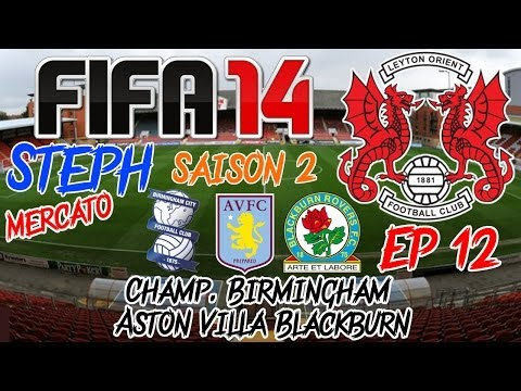 FIFA 14 - Carrière S2 - Leyton Orient Ep12 - Champ. Birmingham Aston Villa Blackburn - Let's Play FR