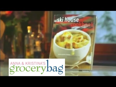 The Ski House Cookbook - Anna and Kristina's Grocery Bag - Season 3 Episode 20