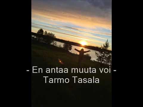 Tarmo Tasala - En antaa muuta voi
