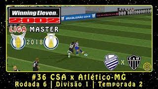 Winning Eleven 2002: Brasileirão 2018 (PS1) ML #36 CSA x Atlético-MG | Rod.6 | Div.1 | Temp.2