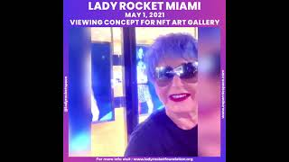 Lady Rocket Miami , May 1, 2021Viewing concept for NFT art Gallery
