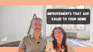 Home Renovations | Improvements that ADD Value to Your Home