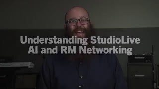 PreSonus—Understanding StudioLive AI and RM Networking
