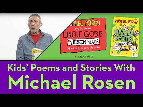 Michael Rosen - Author Profile - From Uncle Gobb and the Green Heads