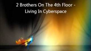 2 Brothers On The 4th Floor Living In Cyberspace EuroDance Music