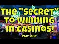 """The """"Secret"""" to Winning in Casinos! - Part One (Corrected Audio)"""