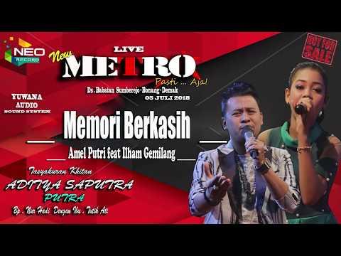 MEMORI BERKASIH - VOC.AMEL feat ILHAM - NEW METRO - TERBARU 2018