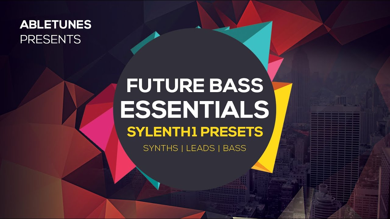 Future Bass Essentials - Future Bass Sylenth1 Presets