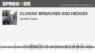 CLOSING BREACHES AND HEDGES (made with Spreaker)