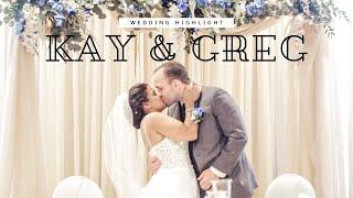 Kay & Greg - Wedding Highlight Video