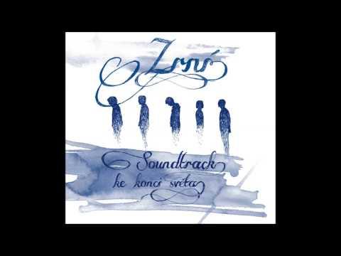 Zrní - Soundtrack ke konci světa /2012/ - FULL ALBUM