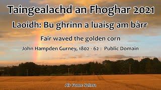 Bu ghrinn a luaisg am bàrr (Fair waved the golden corn)