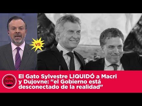 """El Gato Sylvestre LIQUIDÓ a Macri y Dujovne: """"el Gobierno está desconectado de la realidad"""""""
