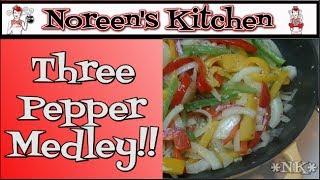 Three Pepper Medley Veggie Side Dish Recipe ~ Noreen's Kitchen