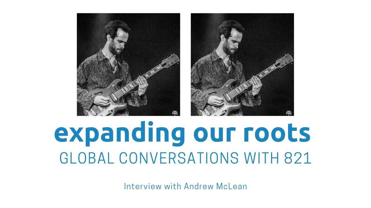 Expanding Our Roots: Andrew McLean