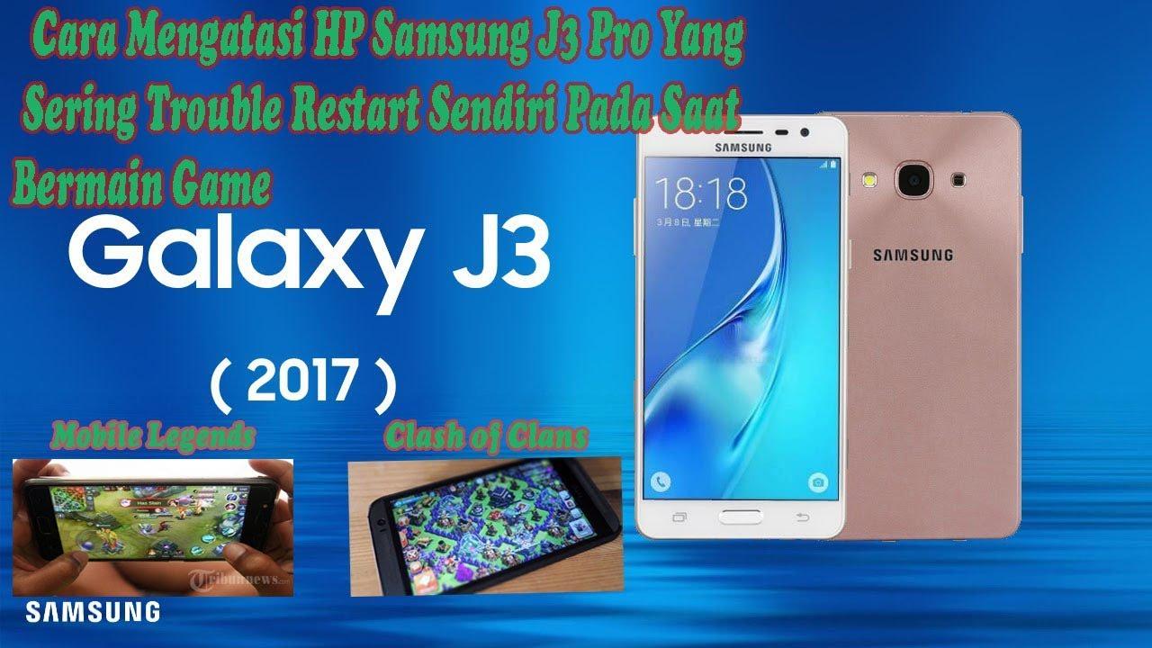 Cara Mengatasi HP Samsung J3 Pro || Suka Restart Sendiri Pada saat Nge-Game