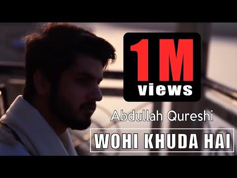 Wohi Khuda Hai   Abdullah Qureshi