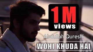 wohi-khuda-hai---abdullah-qureshi