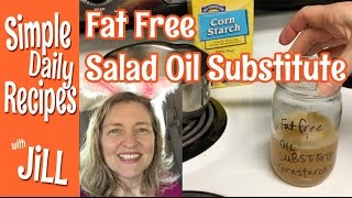 How to Make a Fat Free Salad Oil Substitute
