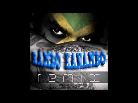 Vybz Kartel - Rambo Kanambo REMIX (DJ whackox) June 2014