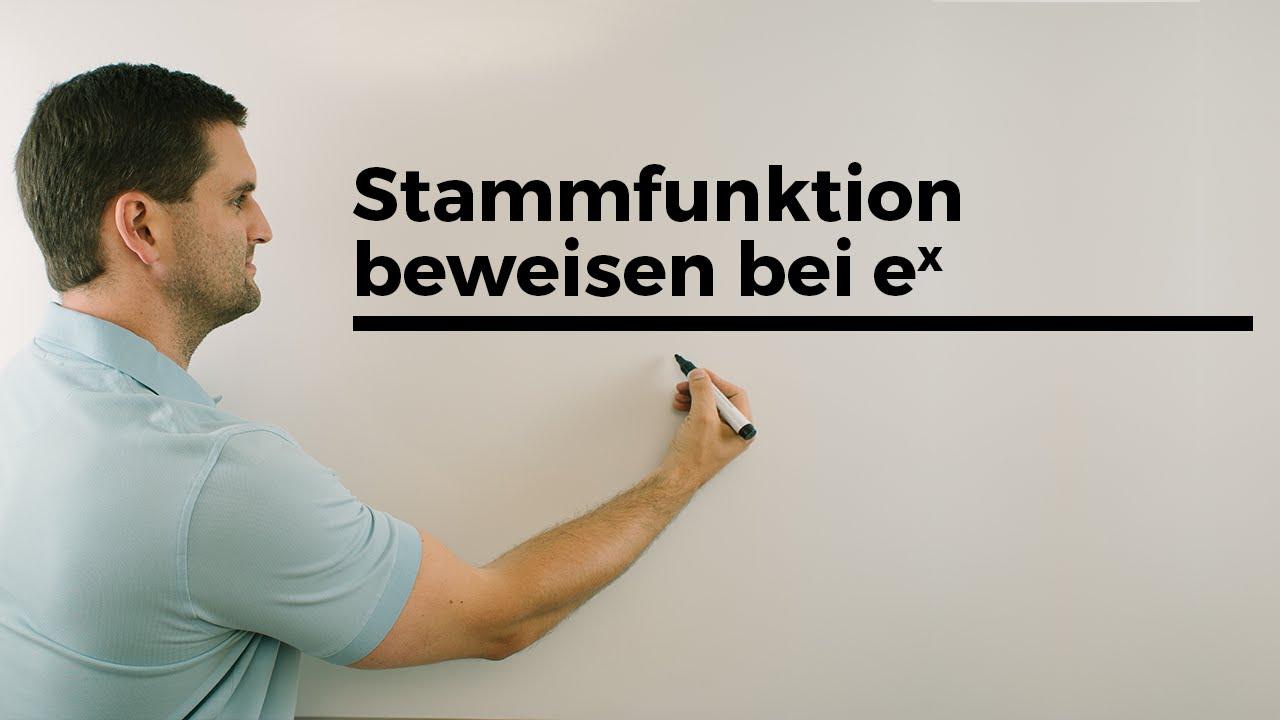 stammfunktion beweisen bei e hoch x durch ableiten mathe. Black Bedroom Furniture Sets. Home Design Ideas