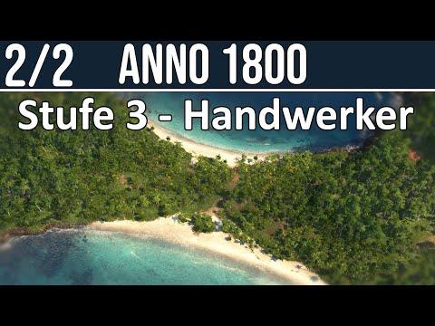 Anno 1800 | 2/2 - Stufe 3: Handwerker | Tipps für Anfänger & Profis