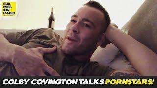 Colby Covington on Charles Bennett Altercation, Pornstar Foursomes!