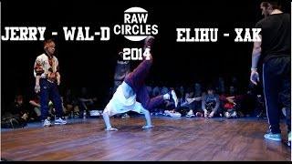 Raw Circles 2014   Jerry & Wal-D vs Elihu en Xak