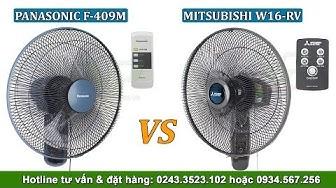 So sánh quạt treo tường Panasonic F-409M và Mitsubishi W16-RV