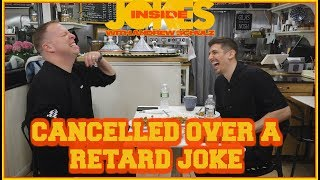 Cancelled Over A Retard Joke | Gary Owen, Andrew Schulz | Inside Jokes #17