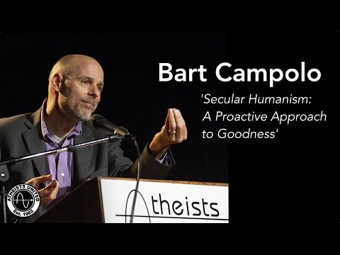 Secular Humanism: A Proactive Approach to Goodness | Bart Campolo