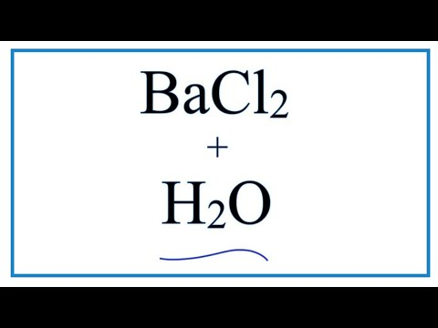 Equation For BaCl2 + H2O     (Barium Chloride + Water)