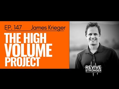 147: James Krieger - The High Volume Project