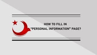 "HOW TO FILL IN ""PERSONAL INFORMATION"" PAGE?"