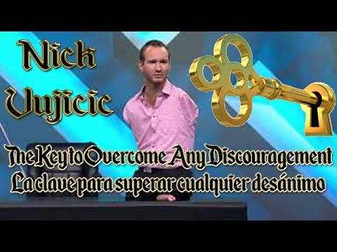 Nick Vujicic  The Key to Overcome Any Discouragement April 2020 overcoming Superar el desanimo