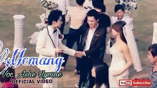 MEMANG (Official Video) Voc. Ashe hymne Lagu Pop Pernikahan Mantan By The Rullo