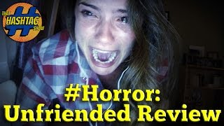 Unfriended : Movie Review - #Horror