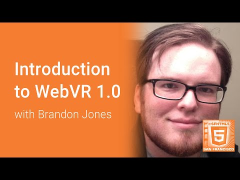 Introduction to WebVR 1.0 (Brandon Jones)