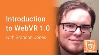 Introduction to WebVR 1.0 (Brandon Jones)