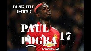 Paul POGBA 17   Dusk till dawn   Skills & Goals   2017/2018