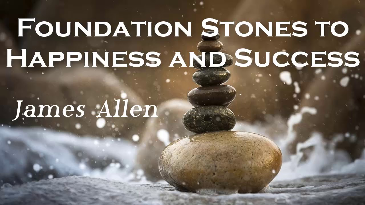 Foundation Stones to Happiness and Success by James Allen | Self Help  Audiobooks