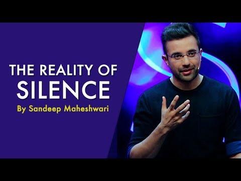 The Reality Of Silence - By Sandeep Maheshwari I Hindi