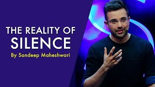 The Reality of Silence - By Sandeep Maheshwari I Hindi