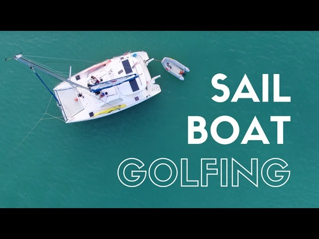 GOLFING OFF OF A SAILBOAT