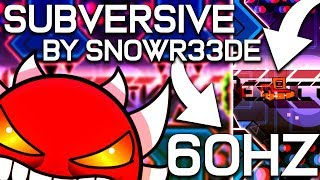 Subversive by Snowr33de (Extreme Demon) 100% [60hz][keyboard][live]  - Geometry Dash